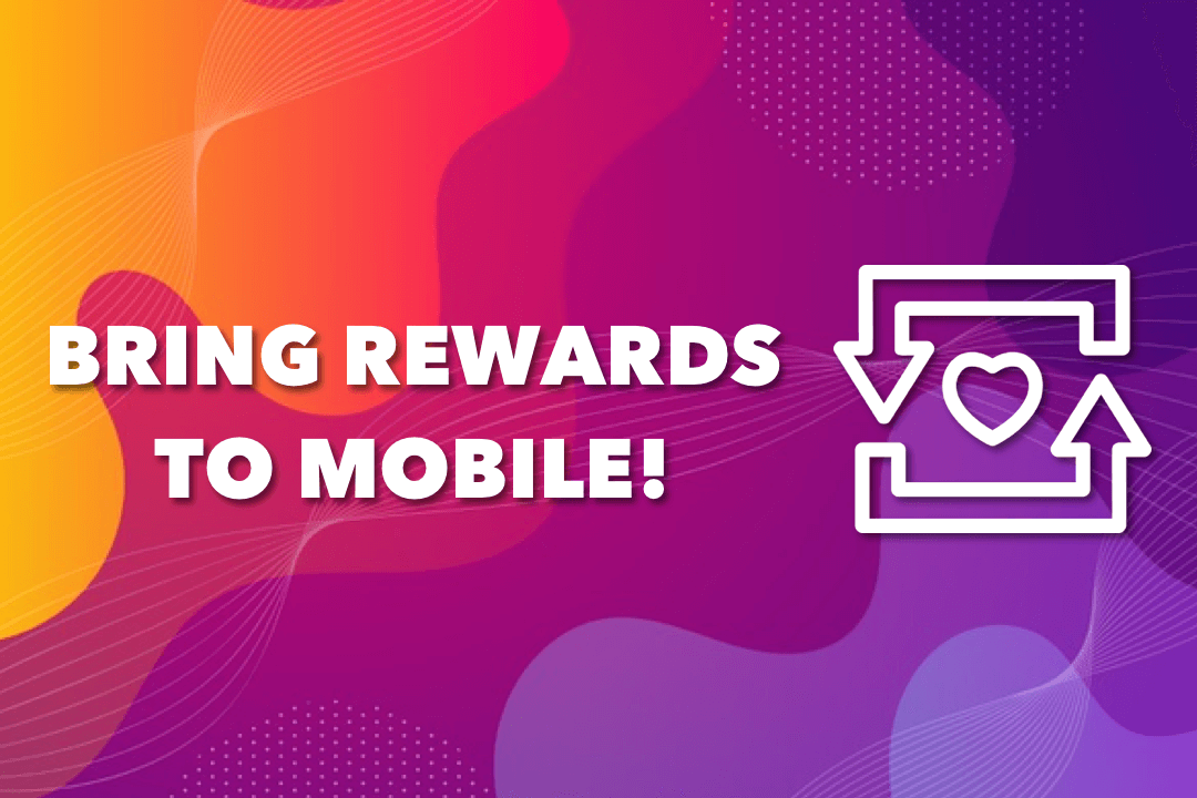 Ensure Customer Loyalty With Mobile Reward Program