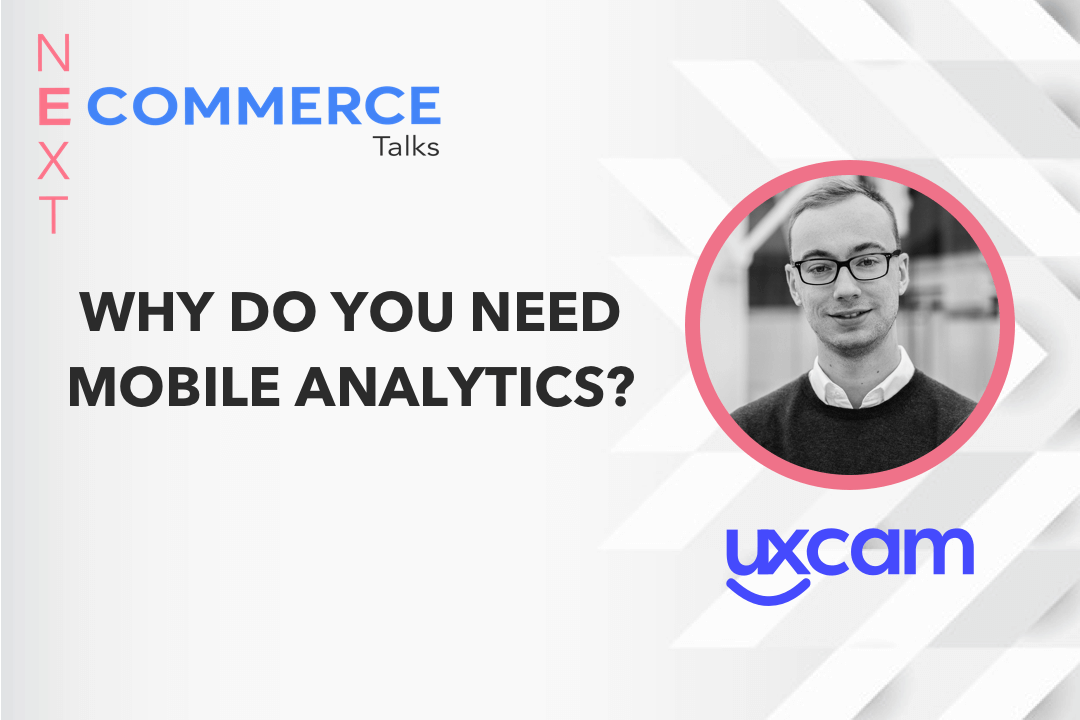 Why Do You Need Mobile Analytics? From Jonas Kurzweg of UXCam