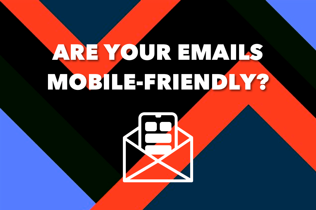 How to Create The Ultimate Mobile-Friendly Email Marketing Plan