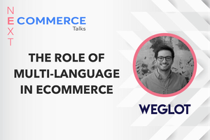 The Importance of Multi-Language From Eugene Ernoult of Weglot