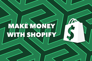 How Can You Make Money With Shopify?
